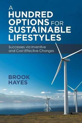 A Hundred Options for Sustainable Lifestyles: Successes Via Inventive and Cost-Effective Changes (Paperback)