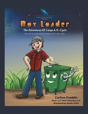 Box Loader: The Adventures of Cargo & R-Cycle (Paperback)