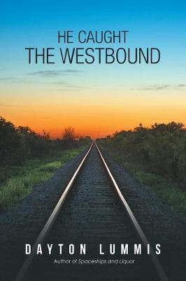 He Caught the Westbound (Paperback)