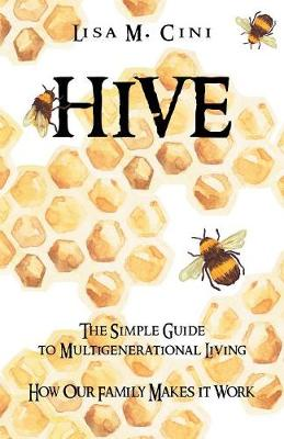Hive: The Simple Guide to Multigenerational Living (Paperback)