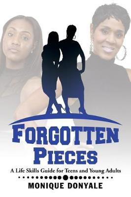 Forgotten Pieces: A Life Skills Guide for Teens and Young Adults (Paperback)