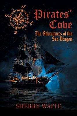 Pirates' Cove: The Adventures of the Sea Dragon (Paperback)