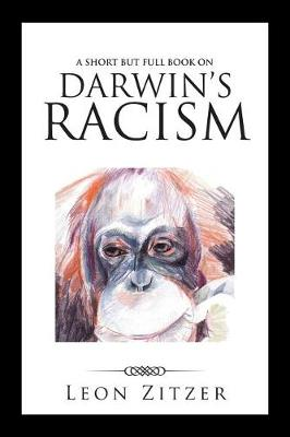 A Short But Full Book on Darwin's Racism (Paperback)