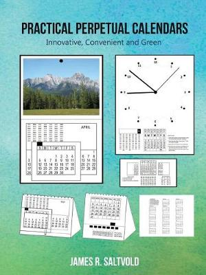 Practical Perpetual Calendars: Innovative, Convenient and Green (Paperback)