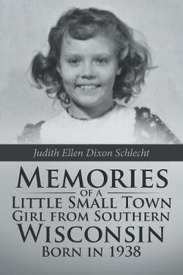 Memories of a Little Small Town Girl from Southern Wisconsin Born in 1938 (Paperback)