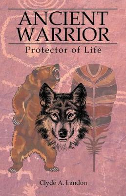 Ancient Warrior: Protector of Life (Paperback)