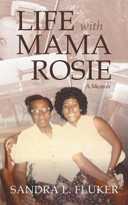 Life with Mama Rosie: A Memoir (Paperback)