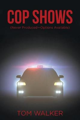 Cop Shows: (never Produced-Options Available) (Paperback)