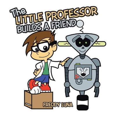 The Little Professor Builds a Friend (Paperback)