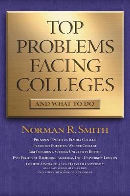 Top Problems Facing Colleges: And What to Do (Paperback)