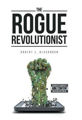 The Rogue Revolutionist (Hardback)
