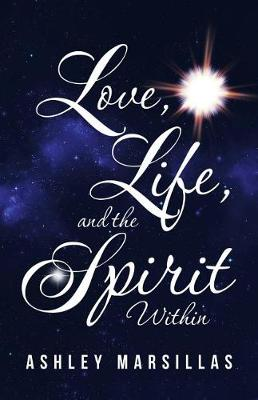 Love, Life, and the Spirit Within (Paperback)