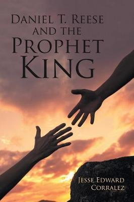 Daniel T. Reese and the Prophet King (Paperback)