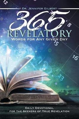 365 Revelatory Words for Any Given Day: Daily Devotional for the Seekers of True Revelation (Paperback)