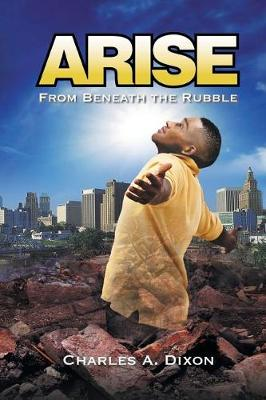 Arise: From Beneath the Rubble (Paperback)