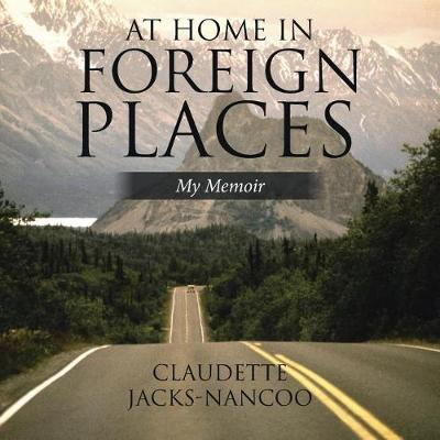 At Home in Foreign Places: My Memoir (Paperback)