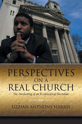Perspectives on a Real Church: The Awakening of an Ecclesiastical Electorate (Paperback)