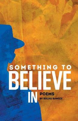 Something to Believe In: Poems (Paperback)