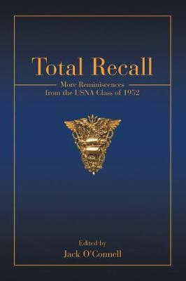 Total Recall: More Reminiscences from the Usna Class of 1952 (Paperback)
