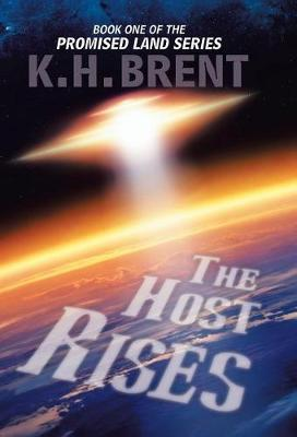 The Host Rises: Book One of the Promised Land Series (Hardback)