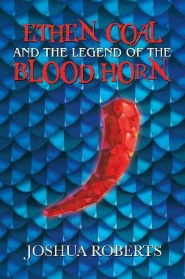Ethen Coal and the Legend of the Blood Horn (Paperback)