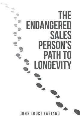 The Endangered Sales Person's Path to Longevity (Paperback)