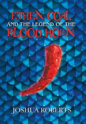 Ethen Coal and the Legend of the Blood Horn (Hardback)