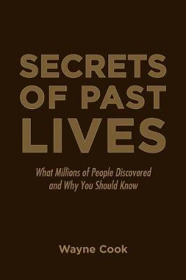 Secrets of Past Lives: What Millions of People Discovered and Why You Should Know (Paperback)