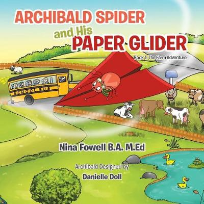 Archibald Spider and His Paper Glider: Book 1: The Farm Adventure (Paperback)
