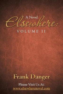Elsewhere: Volume Ii: A Novel (Paperback)