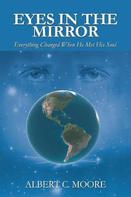 Eyes in the Mirror: Everything Changed When He Met His Soul (Paperback)