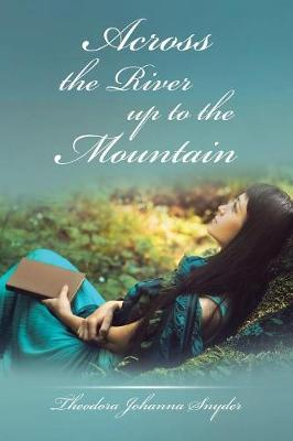 Across the River Up to the Mountain (Paperback)