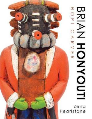 Brian Honyouti: Hopi Carver (Paperback)