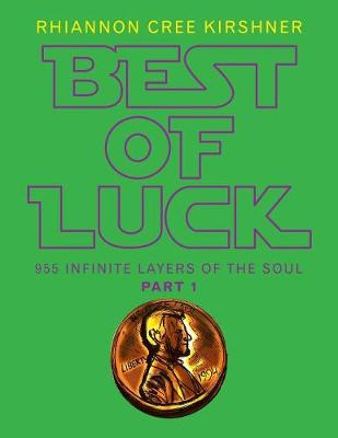 Best of Luck: 955 Infinite Layers of the Soul (Paperback)