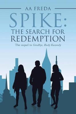 Spike: The Search for Redemption (Paperback)