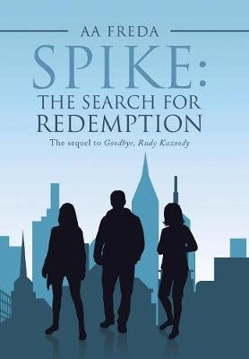 Spike: The Search for Redemption (Hardback)