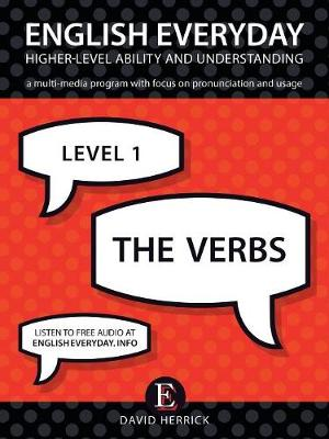 English Everyday: Higher-Level Ability and Understanding. Level 1. the Verbs (Paperback)
