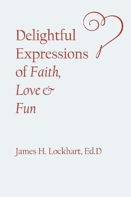 Delightful Expressions of Faith, Love & Fun (Paperback)