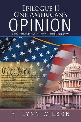 Epilogue II One American's Opinion: For Patriots Who Love Their Country (Paperback)