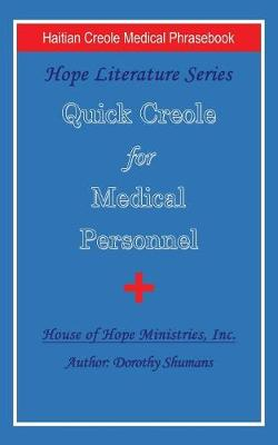 Quick Creole for Medical Personnel: Hope Literature, Haitian Creole Medical Phrasebook (Paperback)