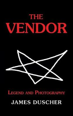 The Vendor: Legend and Photography (Paperback)