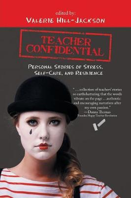 Teacher Confidential by Valerie Hill-Jackson | Waterstones
