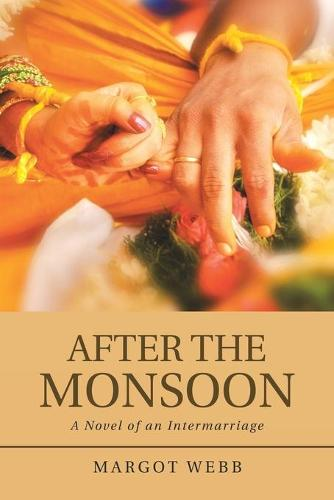 After the Monsoon: A Novel of an Intermarriage (Paperback)