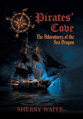 Pirates' Cove: The Adventures of the Sea Dragon (Hardback)