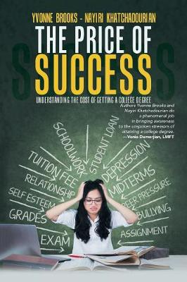 The Price of Success: Understanding the Cost of Getting a College Degree (Paperback)