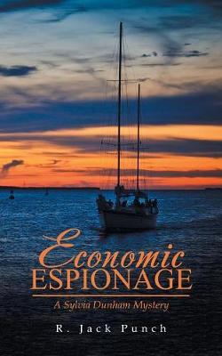 Economic Espionage: A Sylvia Dunham Mystery (Paperback)