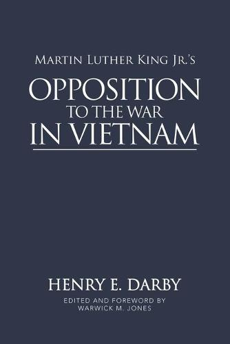 Martin Luther King Jr.'s Opposition to the War in Vietnam (Paperback)