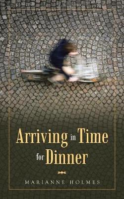 Arriving in Time for Dinner (Paperback)