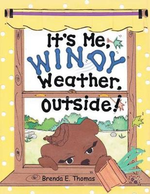 It's Me, Windy Weather, Outside! (Paperback)