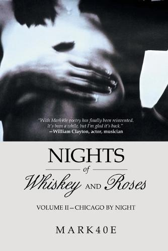 Nights of Whiskey and Roses: Volume II-Chicago by Night (Paperback)